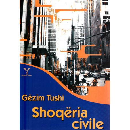 Shoqeria civile, Gezim Tushi