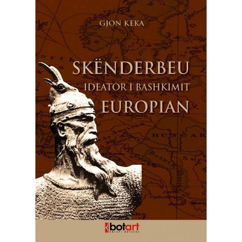 Skenderbeu, ideator i bashkimit europian, Gjon Keka