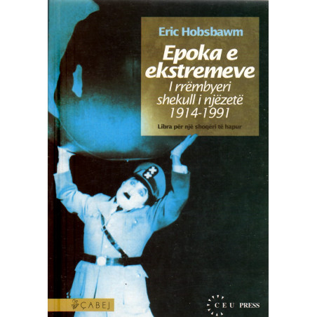 Epoka e ekstremeve, i rrembyeri shekull i njezete Eric Hobsbawm
