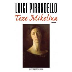 Teze Mikelina, Luigi Pirandello