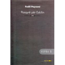 Pasqyre per Eskilin, Fadil Pacrami, vol. 1