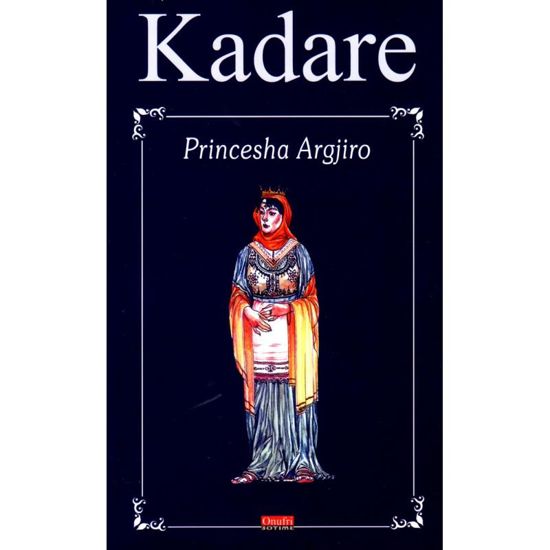 Princesha Argjiro, Ismail Kadare