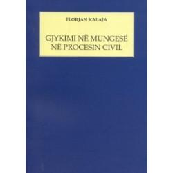 Gjykimi ne mungese ne procesin civil, Florjan Kalaja