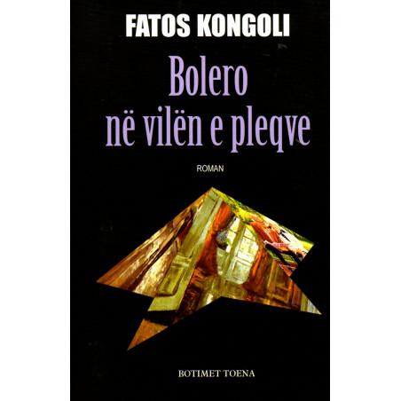 Bolero ne vilen e pleqve, Fatos Kongoli