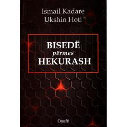 Bisede permes hekurash, Ismail Kadare, Ukshin Hoti