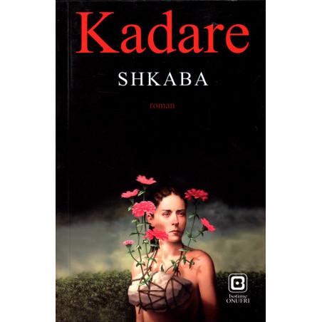 Shkaba, Ismail Kadare