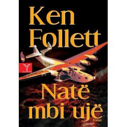 Nate mbi uje, Ken Follett