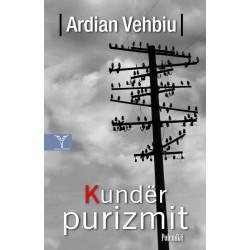 Kunder purizmit, Ardian Vehbiu