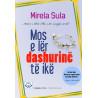 Mos e ler dashurine te ike, Mirela Sula