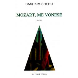 Mozart, me vonese, Bashkim Shehu
