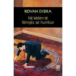 Ne kerkim te femijes se humbur, Ridvan Dibra