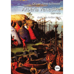 Arberia Venedike 1392-1479, Oliver Jens Schmitt