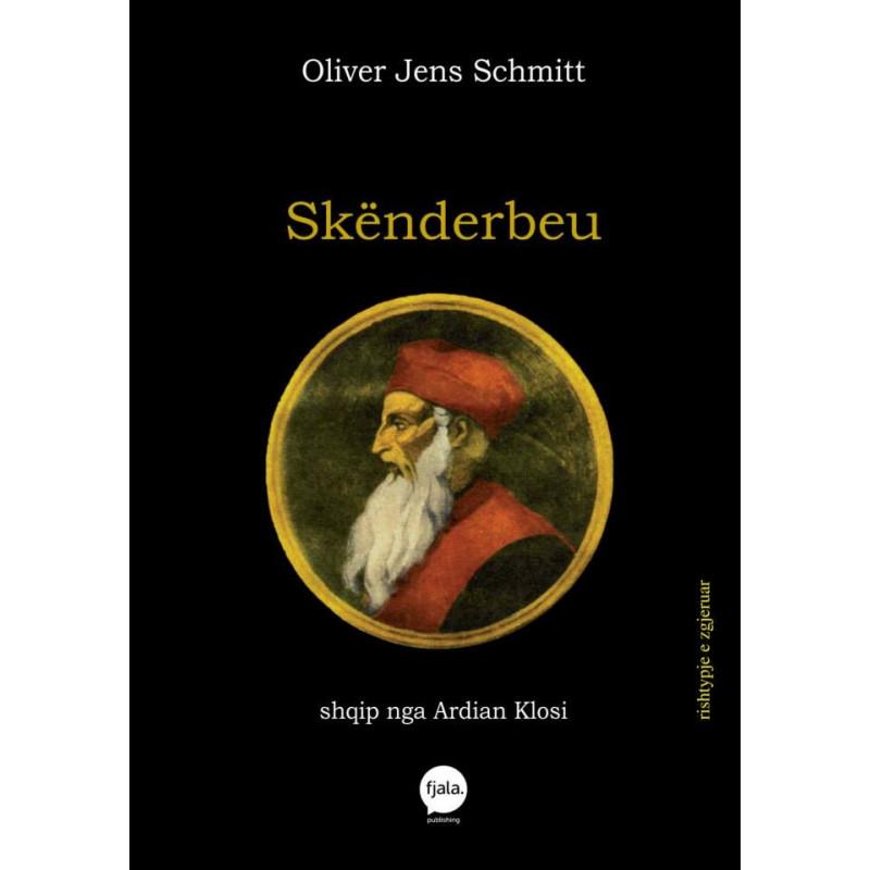 Skenderbeu, Oliver Jens Schmitt