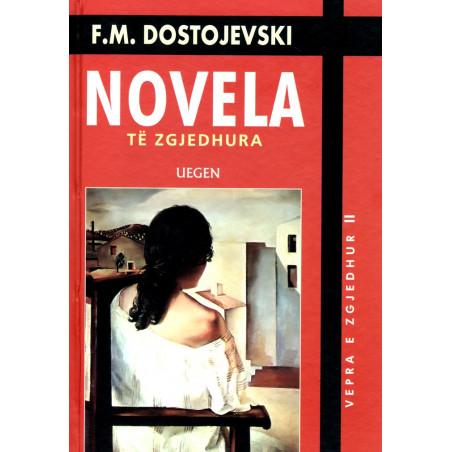 Novela te zgjedhura, Fjodor Mihajllovic Dostojevski