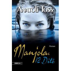 Manjola, 12 dite, Anatoli Toss