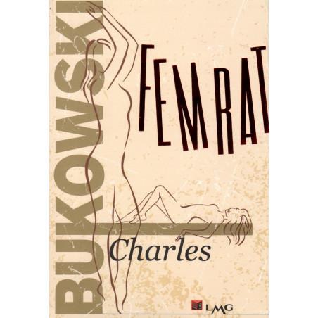 Femrat, Charles Bukowski