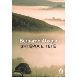 Shtepia e tete, Bernardo Atxaga