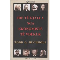 Ide te gjalla nga ekonomiste te vdekur, Todd G. Buchholz