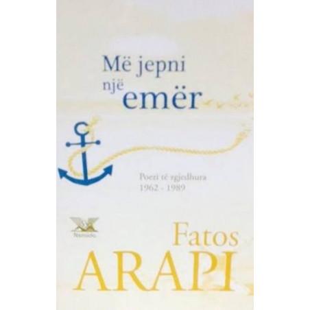 Me jepni nje emer, Fatos Arapi