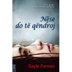 Nese do te qendroj, Gayle Forman