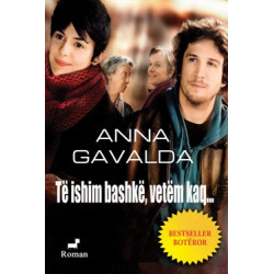 Te ishim bashke, vetem kaq, Anna Gavalda