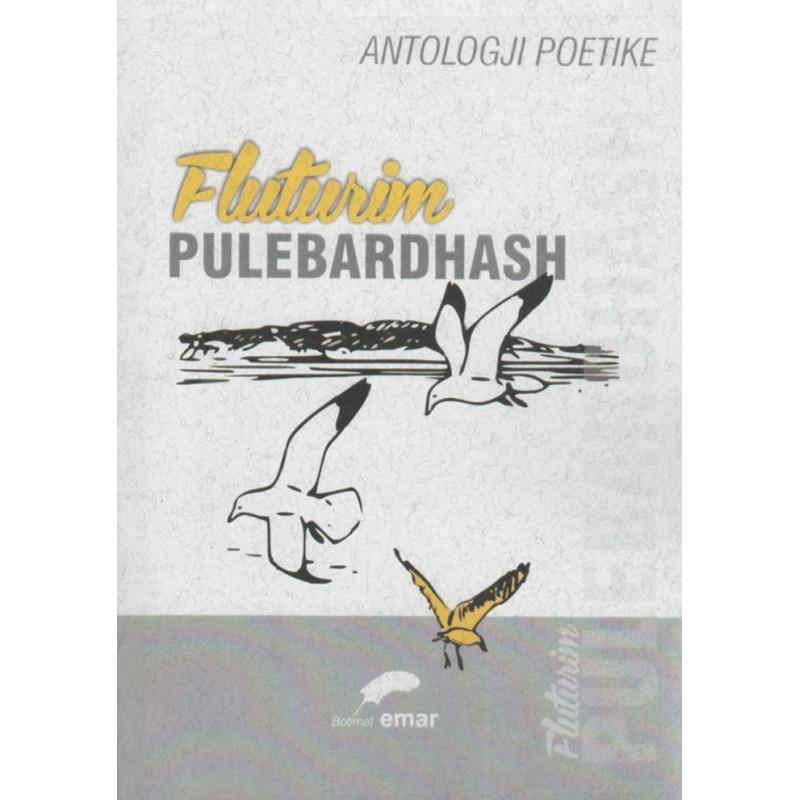 Fluturim pulebardhash, antologji poetike