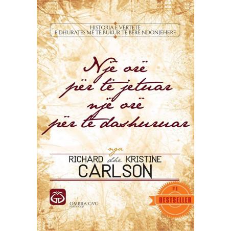 Nje ore per te jetuar, nje ore per te dashuruar, Richard Carlson, Kristine Carlson
