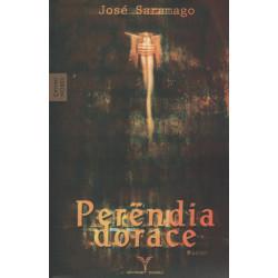 Perendia dorace, Jose Saramago