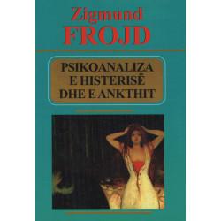 Psikoanaliza e histerise dhe e ankthit, Zigmund Frojd