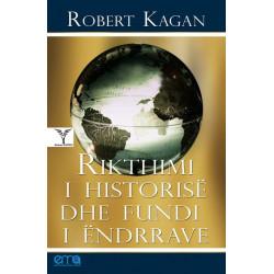 Rikthimi i historise dhe fundi i endrrave, Robert Kagan