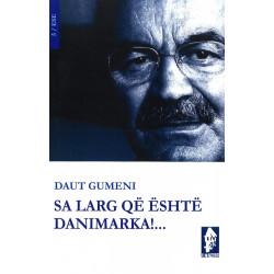 Sa larg qe eshte Danimarka, Daut Gumeni