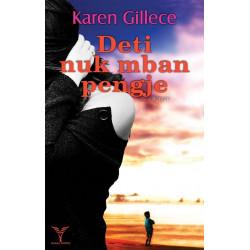 Deti nuk mban pengje, Karen Gillece