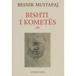 Bishti i kometes, Besnik Mustafaj