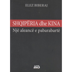 Shqiperia dhe Kina, nje aleance e pabarabarte, Elez Biberaj