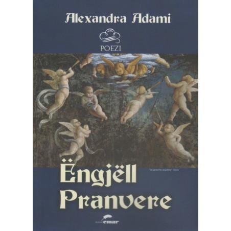 Engjell pranvere, Alexandra Adami