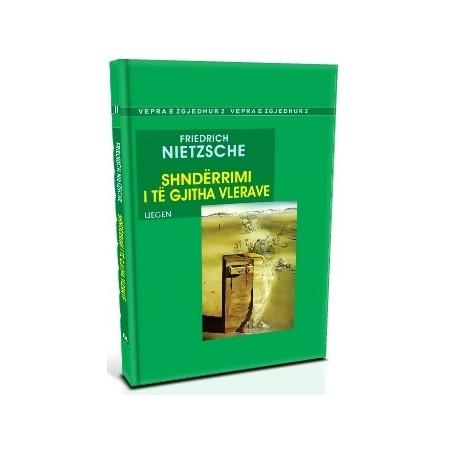 Shnderrimi i te gjitha vlerave, Friedrich Nietzsche