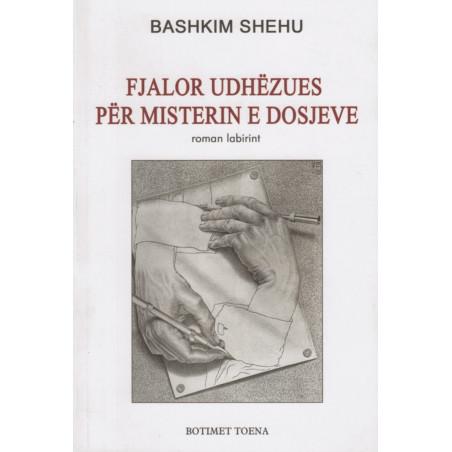 Fjalor udhezues per misterin e dosjeve, Bashkim Shehu