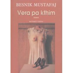 Vera pa kthim, Besnik Mustafaj