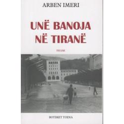 Une banoja ne Tirane, Arben Imeri