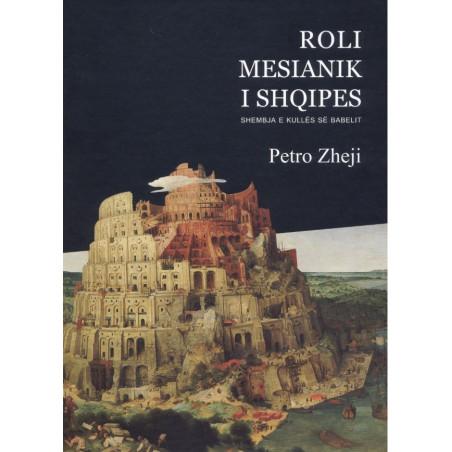 Roli mesianik i shqipes, Petro Zheji