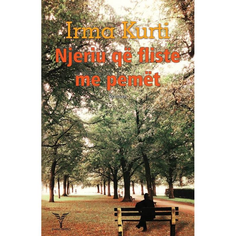 Njeriu qe fliste me pemet, Irma Kurti