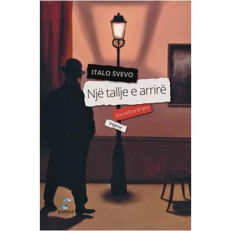 Nje tallje e arrire dhe rrefime te tjera, Italo Svevo