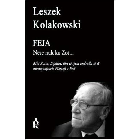 Feja, nese nuk ka Zot, Leszek Kolakowski
