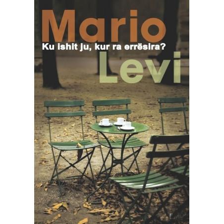 Ku ishit ju, kur ra erresira, Mario Levi