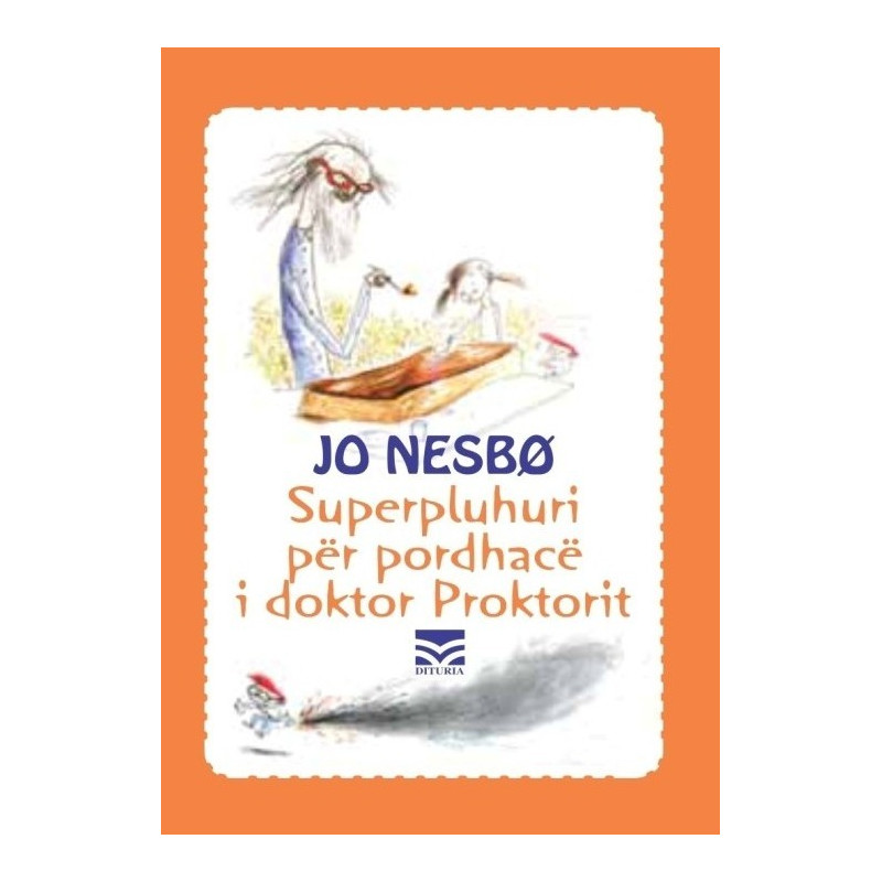 Superpluhuri per pordhace i doktor Proktorit, Jo Nesbo