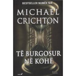 Te burgosur ne kohe, Michael Crichton
