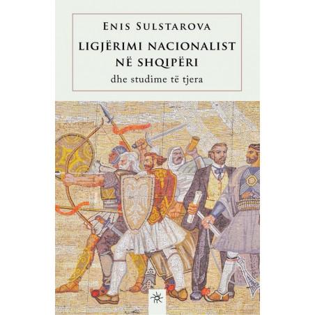 Ligjerimi nacionalist ne Shqiperi dhe studime te tjera, Enis Sulstarova