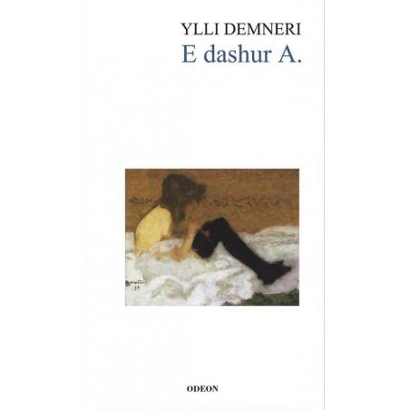 E dashur A, Ylli Demneri