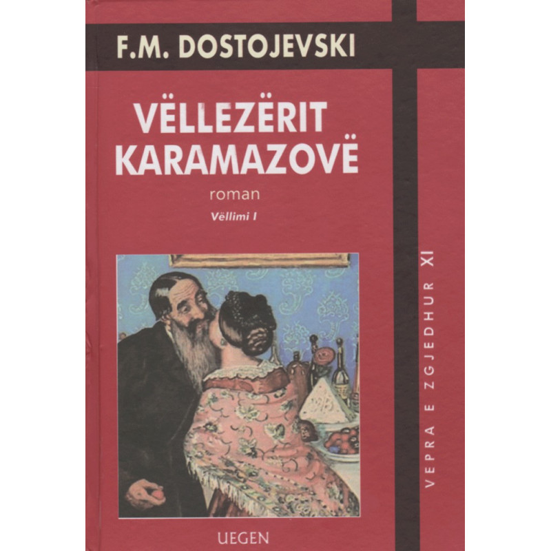 Vellezerit Karamazove, F. M. Dostojevski, vol. 1