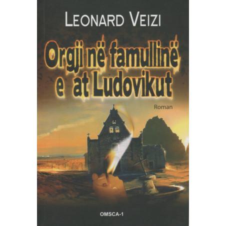 Orgji ne famulline e at Ludovikut, Leonard Veizi